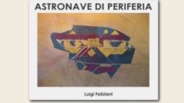 astronave di periferia - Luigi Feliziani